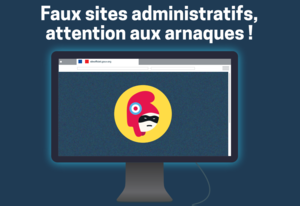 Faux sites administratifs : attention aux arnaques !